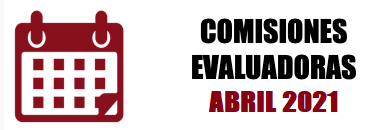 COMISIONES EVALUADORAS: ABRIL 2021